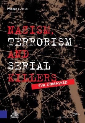 Nazism, Terrorism and Serial Killers: Evil Unmasked