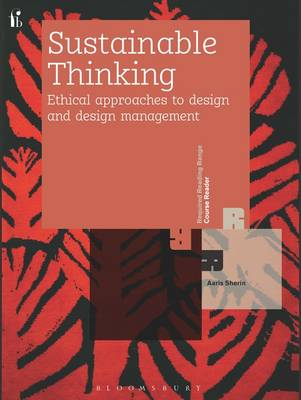 Sustainable Thinking: Ethical Approaches to Design and Design Management