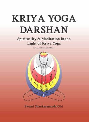 Kriya Yoga Darshan: Spirituality and Meditation in the Light of Kriya Yoga