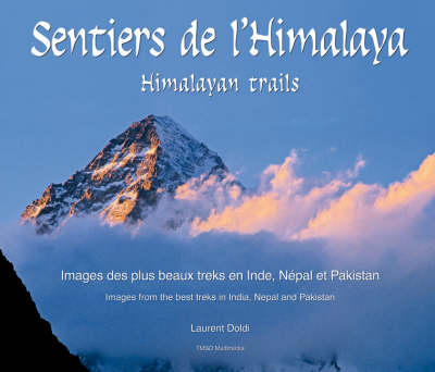 Himala Yan Trails: Images from the Best Treks in India, Nepal and Pakistan