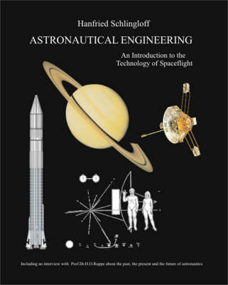 Astronautical Engineering: An Introduction to the Technology of Spaceflight