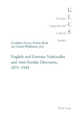 English and German Nationalist and Anti-Semitic Discourse, 1871-1945