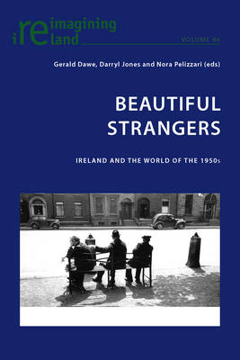 Beautiful Strangers: Ireland and the World of the 1950s
