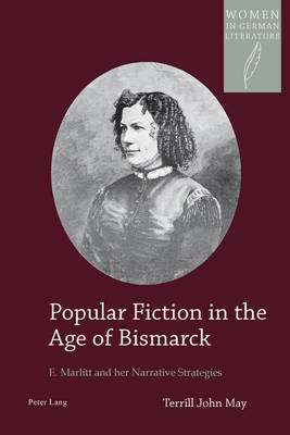 Popular Fiction in the Age of Bismarck: E. Marlitt and her Narrative Strategies