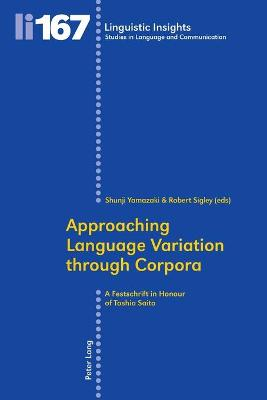 Approaching Language Variation through Corpora: A Festschrift in Honour of Toshio Saito
