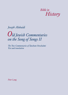 "Old Jewish Commentaries on ""The Song of Songs"" II: The Two Commentaries of Tanchum Yerushalmi- Text and translation"