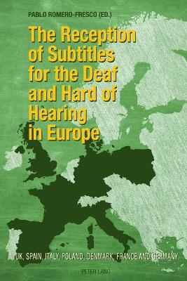 The Reception of Subtitles for the Deaf and Hard of Hearing in Europe: UK, Spain, Italy, Poland, Denmark, France and Germany