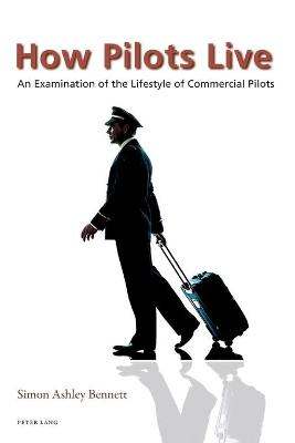 How Pilots Live: An Examination of the Lifestyle of Commercial Pilots