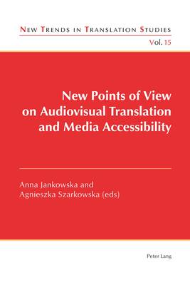New Points of View on Audiovisual Translation and Media Accessibility