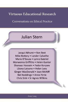 Virtuous Educational Research: Conversations on Ethical Practice
