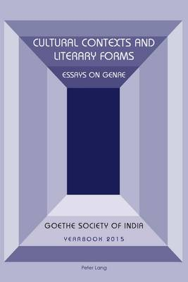 Cultural Contexts and Literary Forms: Essays on Genre