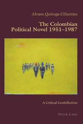 The Colombian Political Novel 1951-1987: A Critical Contribution