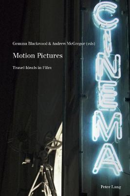 Motion Pictures: Travel Ideals in Film