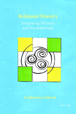 Relational Ministry: Integrating Ministry and Psychotherapy