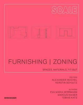 Furnishing - Zoning: Spaces, Materials, Fit-out