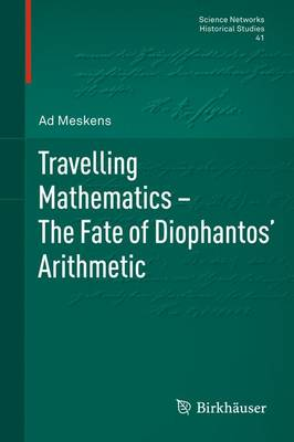 Travelling Mathematics - The Fate of Diophantos' Arithmetic