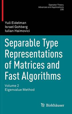 Separable Type Representations of Matrices and Fast Algorithms: Volume 2 Eigenvalue Method