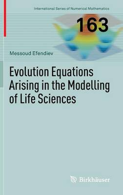 Evolution Equations Arising in the Modelling of Life Sciences