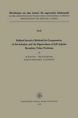 Refined Iterative Methods for Computation of the Solution and the Eigenvalues of Self-Adjoint Boundary Value Problems
