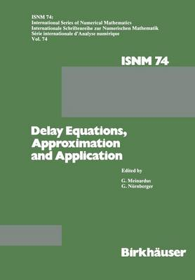 Delay Equations, Approximation and Application: International Symposium at the University of Mannheim, October 8-11, 1984