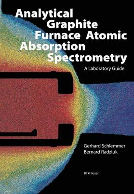 Analytical Graphite Furnace Atomic Absorption Spectrometry: A Laboratory Guide