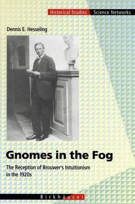 Gnomes in the Fog: The Reception of Brouwer's Intuitionism in the 1920s