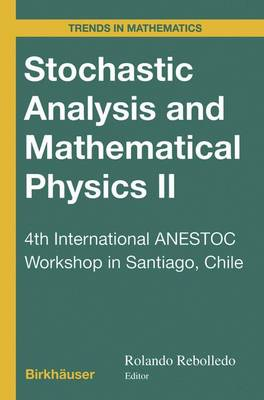 Stochastic Analysis and Mathematical Physics II: 4th International ANESTOC Workshop in Santiago, Chile