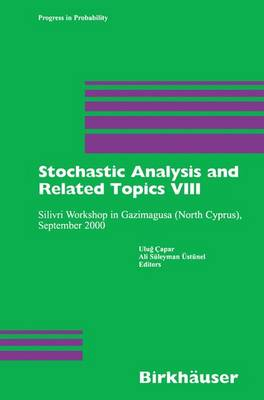 Stochastic Analysis and Related Topics VIII: Silivri Workshop in Gazimagusa (North Cyprus), September 2000