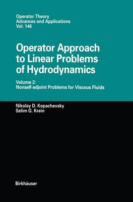 Operator Approach to Linear Problems of Hydrodynamics: Volume 2: Nonself-adjoint Problems for Viscous Fluids