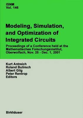 Modeling, Simulation, and Optimization of Integrated Circuits: Proceedings of a Conference held at the Mathematisches Forschungsinstitut, Oberwolfach, November 25-December 1, 2001