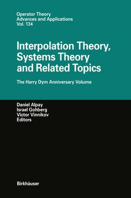 Interpolation Theory, Systems Theory and Related Topics: The Harry Dym Anniversary Volume