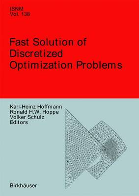 Fast Solution of Discretized Optimization Problems: Workshop held at the Weierstrass Institute for Applied Analysis and Stochastics, Berlin, May 8-12, 2000