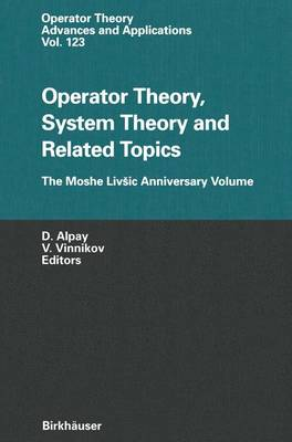 Operator Theory, System Theory and Related Topics: The Moshe Livsic Anniversary Volume