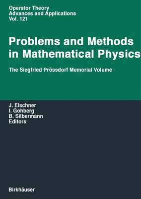 Problems and Methods in Mathematical Physics: The Siegfried Proessdorf Memorial Volume Proceedings of the 11th TMP, Chemnitz (Germany), March 25-28, 1999