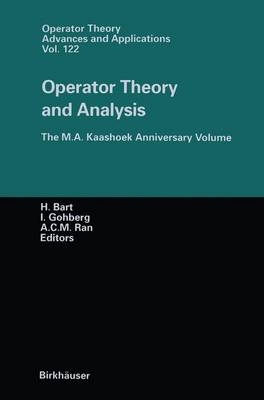 Operator Theory and Analysis: The M.A. Kaashoek Anniversary Volume Workshop in Amsterdam, November 12-14, 1997