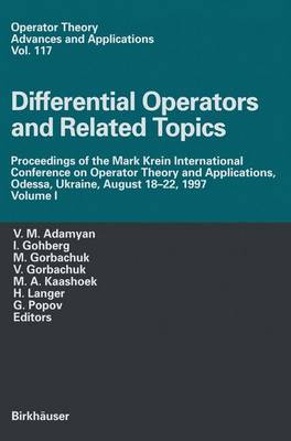 Differential Operators and Related Topics: Proceedings of the Mark Krein International Conference on Operator Theory and Applications, Odessa, Ukraine, August 18-22, 1997 Volume I