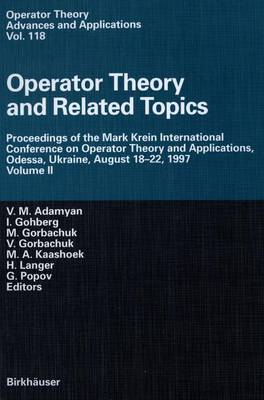 Operator Theory and Related Topics: Proceedings of the Mark Krein International Conference on Operator Theory and Applications, Odessa, Ukraine, August 18-22, 1997
