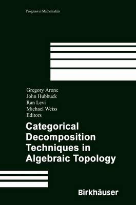 Categorical Decomposition Techniques in Algebraic Topology: International Conference in Algebraic Topology, Isle of Skye, Scotland, June 2001