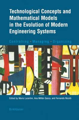 Technological Concepts and Mathematical Models in the Evolution of Modern Engineering Systems: Controlling * Managing * Organizing
