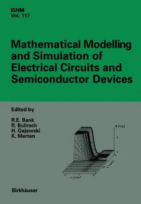 Mathematical Modelling and Simulation of Electrical Circuits and Semiconductor Devices: Proceedings of a Conference held at the Mathematisches Forschungsinstitut, Oberwolfach, July 5-11, 1992
