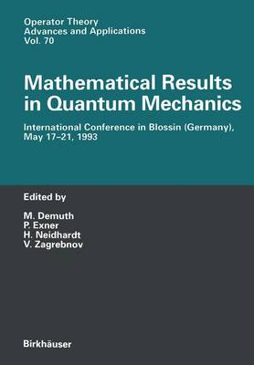 Mathematical Results in Quantum Mechanics: International Conference in Blossin (Germany), May 17-21, 1993