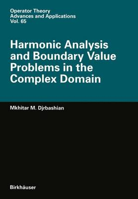 Harmonic Analysis and Boundary Value Problems in the Complex Domain