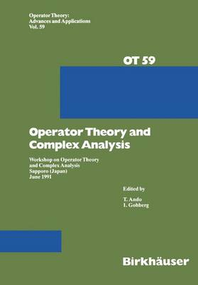 Operator Theory and Complex Analysis: Workshop on Operator Theory and Complex Analysis Sapporo (Japan) June 1991
