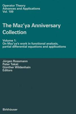 The Maz'ya Anniversary Collection: Volume 1: On Maz'ya's work in functional analysis, partial differential equations and applications