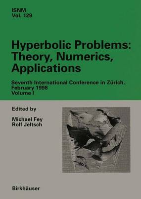Hyperbolic Problems: Seventh International Conference in Zurich, February 1998: Volume I