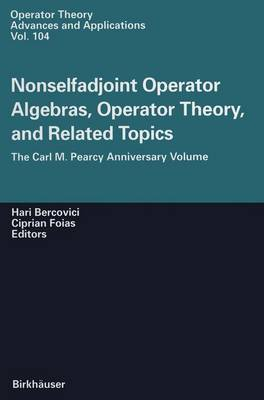 Nonselfadjoint Operator Algebras, Operator Theory, and Related Topics: The Carl M. Pearcy Anniversary Volume