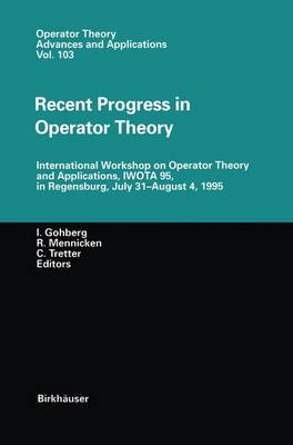 Recent Progress in Operator Theory: International Workshop on Operator Theory and Applications, IWOTA 95, in Regensburg, July 31-August 4,1995