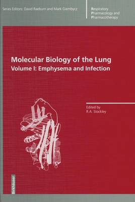 Molecular Biology of the Lung: Volume I: Emphysema and Infection