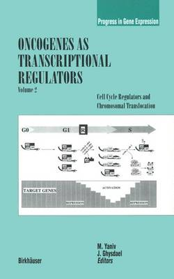 Oncogenes as Transcriptional Regulators: Cell Cycle Regulators and Chromosomal Translocation
