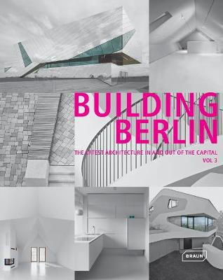 Building Berlin, Vol. 3: The Latest Architecture in and out of the Capital